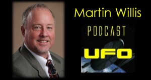 Martin Willis – Host of Podcast UFO – July 15, 2013