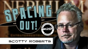 Spacing Out! Episode 29 – Scotty Roberts