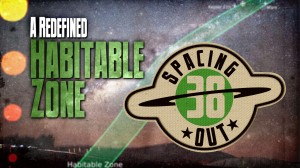 Spacing Out! Episode 38 – A redefined habitable zone