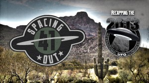 Spacing Out! Episode 41 – Recapping the 2013 International UFO Congress