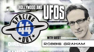 Spacing Out! Episode 44 – Hollywood and UFOs