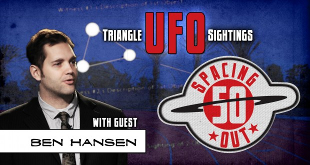 Spacing Out! Episode 50 &#8211; Ben Hansen details his triangle UFO sighting