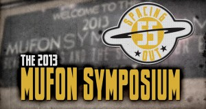Spacing Out! Episode 55 – 2013 MUFON Symposium