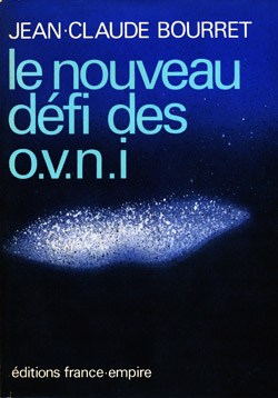 Cover of the French 1976 edition of Jean-Claude Bourret's The New UFO Challenge, where the Gendarmerie documents on the 1975 CE-II were published. (image credit: Editions France-Empire)