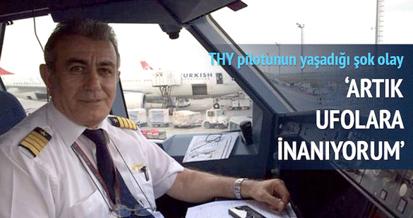 """Photo of Ibrahim Bilir with the caption: """"Pilot Experiences Event: Now I Believe in UFOs."""" (Credit: Sabah)"""