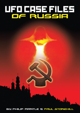 UFO Case Files of Russia by Paul Stonehill and Philip Mantle