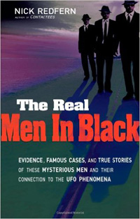 UFO writer Nick Redfern wrote the book, The Real Men in Black, revealing their origins and discusses classic cases, previously unknown reports, secret government files, and the many theories that have been presented to explain the mystery.